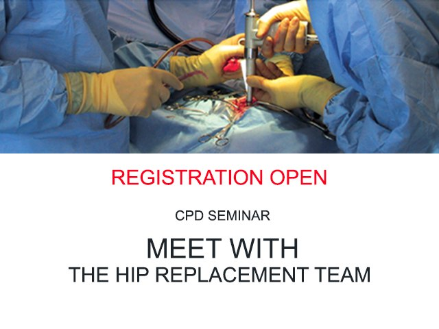 CPD seminar- Meet with the hip replacement team